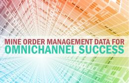 Mine Order Management Data for Omnichannel Success