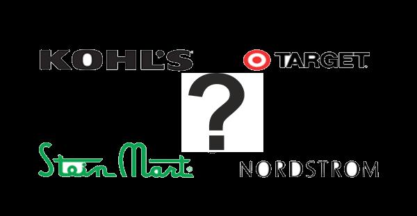 Kohls, Target, Stein Mart, Nordstrom