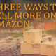Three Ways to Sell More on Amazon